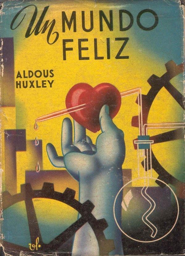 El mundo feliz de Huxley.